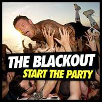 The Blackout  -  'Start The Party' (Cooking Vinyl, 2013)